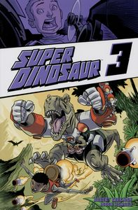 [Super Dinosaur: Volume 3 (Product Image)]