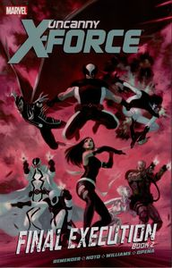 [Uncanny X-Force: Volume 7: Final Execution Book 2 (Product Image)]