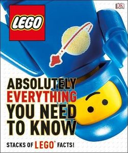 [LEGO: Absolutely Everything You Need To Know (Hardcover) (Product Image)]