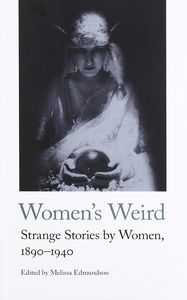 [Women's Weird: Strange Stories By Women: 1890-1940 (Product Image)]