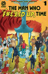 [The cover for Man Who Effed Up Time #1 (Cover A Mostert)]