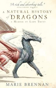 [Natural History Of Dragons: A Memoir By Lady Trent (Product Image)]