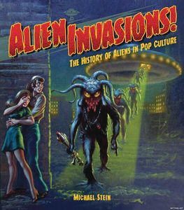 [Alien Invasions: History Of Aliens In Pop Culture (Hardcover) (Product Image)]