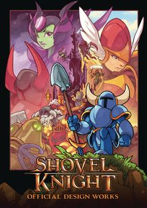 [Shovel Knight: Official Design Works (Product Image)]