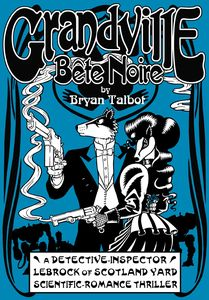 [Grandville: Bete Noire (Hardcover) (Product Image)]