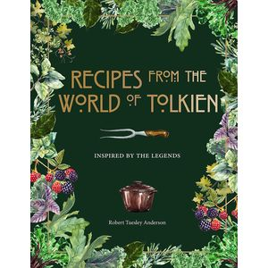 [Recipes From The World Of Tolkien: Legendary Dishes & Drinks (Hardcover) (Product Image)]