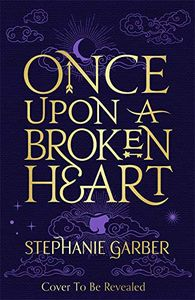 [Once Upon A Broken Heart (Hardcover) (Product Image)]