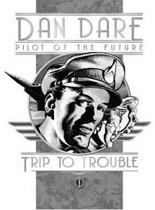 [Classic Dan Dare: Trip To Trouble (Hardcover) (Product Image)]