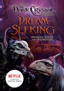 [Jim Henson's The Dark Crystal: Dream-Seeking: Quizzes, Trivia & Adventure (Hardcover) (Product Image)]