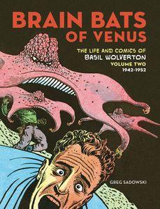 [Brain Bats Of Venus: The Life & Comics Of Basil Wolverton: Volume 2 (Hardcover) (Product Image)]