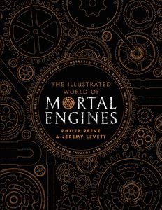 [The Illustrated World Of Mortal Engines (Signed Hardcover) (Product Image)]