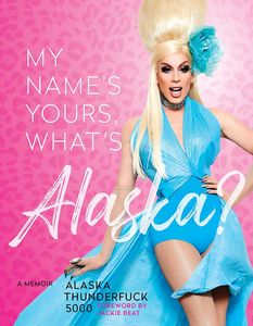 [My Name's, Yours, What's Alaska?: A Memoir (Hardcover) (Product Image)]