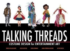 [Talking Threads: Costume Design For Entertainment Art (Product Image)]