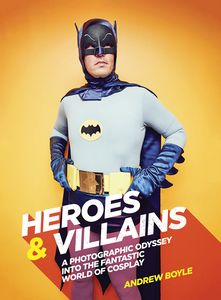 [Heroes & Villains: A Photographic Odyssey Into Cosplay (Hardcover) (Product Image)]
