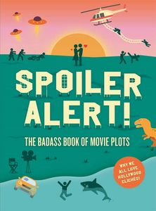 [Spoiler Alert! The Badass Book Of Movie Plots (Product Image)]
