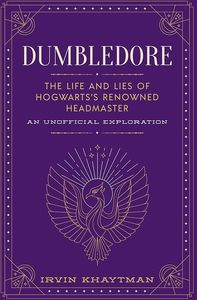 [Dumbledore: Life & Lies Of Hogwarts's Renowned Headmaster (Hardcover) (Product Image)]