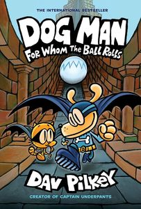 [Dog Man: Book 7: For Whom the Ball Rolls (Hardcover) (Product Image)]