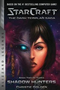 [Starcraft: The Dark Templar: Book 2: Shadow Hunters (Product Image)]