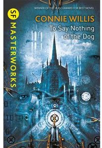 [SF Masterworks: To Say Nothing Of The Dog (Product Image)]