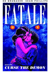 [Fatale: Volume 5: Curse The Demon (Product Image)]
