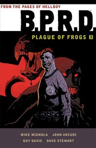 [B.P.R.D.: Plague Of Frogs: Volume 3 (Product Image)]