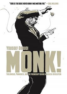 [Monk!: Thelonious, Pannonica, & The Friendship Behind A Musical Revolution (Hardcover) (Product Image)]