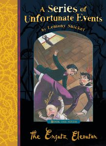 [A Series of Unfortunate Events: Book 6: The Ersatz Elevator (Signed Edition) (Product Image)]