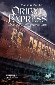 [Madness On The Orient Express: 16 Lovecraftian Tales (Product Image)]