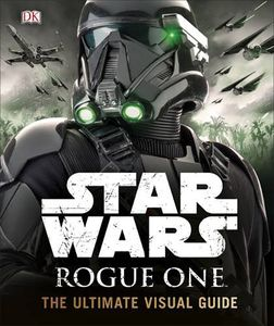 [Star Wars: Rogue One: The Ultimate Visual Guide (Hardcover) (Product Image)]