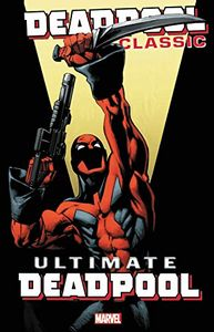 [Deadpool: Classic: Volume 20: Ultimate Deadpool (Product Image)]