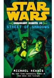 [Star Wars: Coruscant Nights: Book 2: Street Of Shadows (Product Image)]