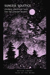 [Sunless Solstice: Strange Christmas Tales For The Longest Nights (Product Image)]