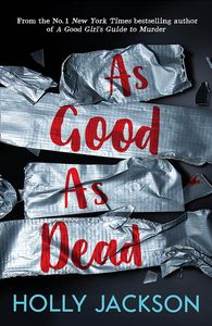 [A Good Girl's Guide To Murder: Book 3: As Good As Dead (Product Image)]