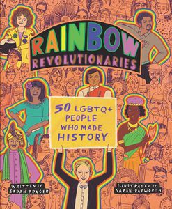 [Rainbow Revolutionaries: 50 LGBTQ+ People Who Made History (Hardcover) (Product Image)]