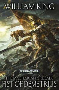 [Warhammer 40K: Macharian Crusade: Book 2: Fist Of Demetrius (Product Image)]