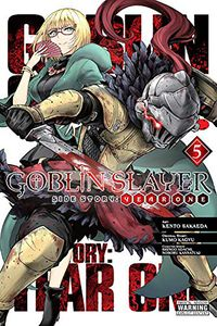 [Goblin Slayer: Side Story Year One: Volume 5 (Product Image)]