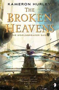 [Worldbreaker Saga: Book 3: The Broken Heavens (Product Image)]