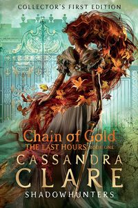 [The Last Hours: Book 1: Chain Of Gold (Collectors First Edition Hardcover) (Product Image)]