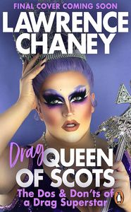 [Lawrence (Drag) Queen of Scots: The Dos & Don'ts Of A Drag Superstar (Hardcover) (Product Image)]