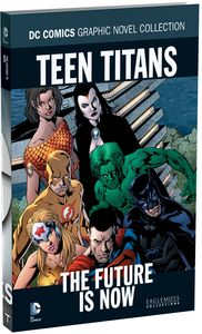 [DC Graphic Novel Collection: Volume 74: Teen Titans Future Is Now (Hardcover) (Product Image)]