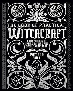 [The Book Of Practical Witchcraft: A Compendium Of Spells, Rituals & Occult Knowledge (Hardcover) (Product Image)]