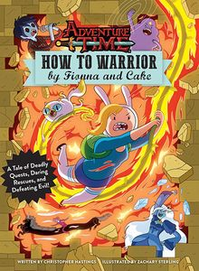 [Adventure Time: How To Warrior By Fionna & Cake (Hardback) (Product Image)]