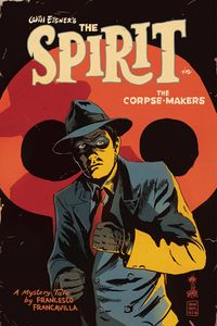 [Will Eisner's Spirit: Corpse Makers #1 (Cover A Francavilla) (Product Image)]