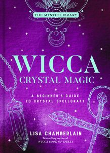 [Wicca Crystal Magic: Volume 4: A Beginner's Guide to Crystal Spellcraft (Hardcover) (Product Image)]