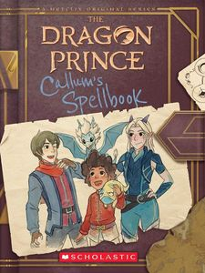 [The Dragon Prince: Callum's Spellbook: In World Character Handbook (Hardcover) (Product Image)]