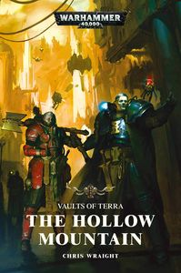 [Warhammer 40K: Vaults Of Terra: The Hollow Mountain (Product Image)]