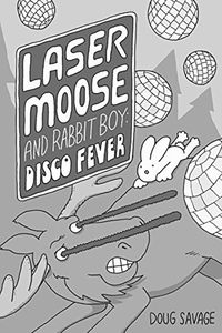 [Laser Moose & Rabbit Boy: Disco Fever (Product Image)]