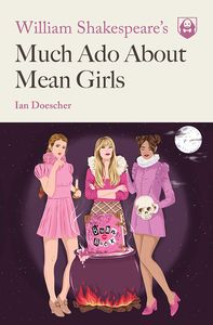 [William Shakespeare's Much Ado About Mean Girls (Product Image)]