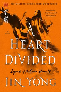 [Legends Of The Condor Heroes: Book 4: A Heart Divided: The Definitive Edition (Product Image)]