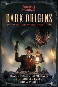 [Arkham Horror: Dark Origins: The Collected Novellas: Volume 1 (Product Image)]